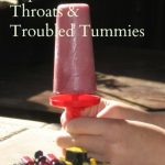 Popsicles for Sore Throats and Troubled Tummies