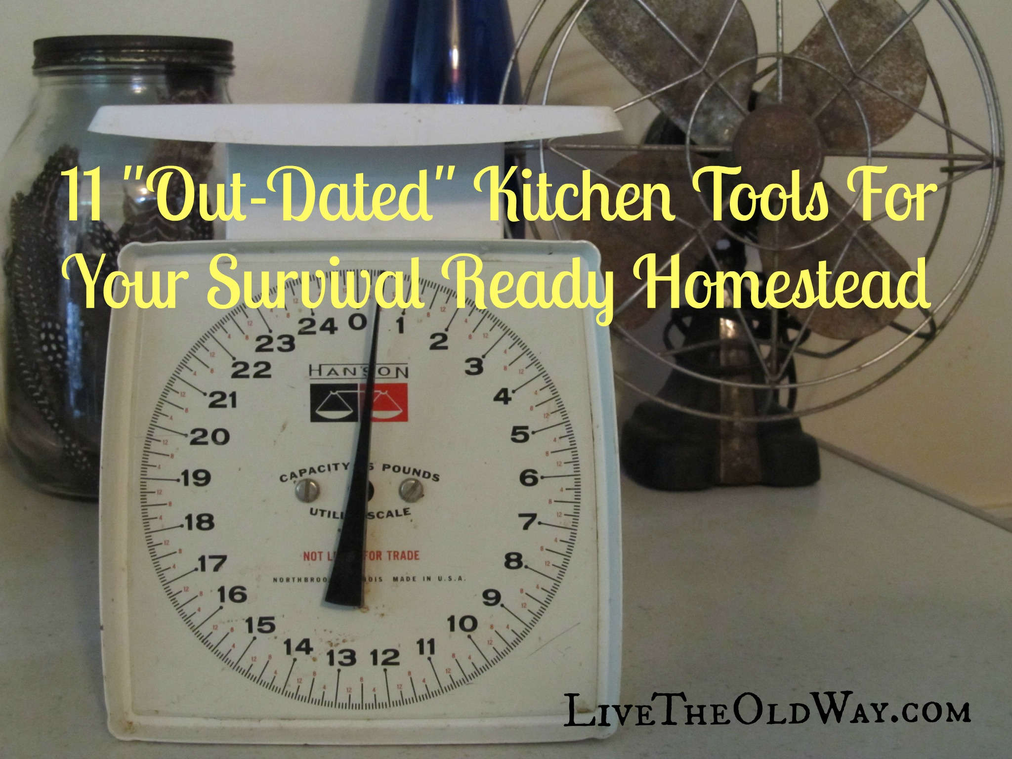 Survival tools, Homestead kitchen tools