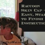 Make A Coon Skin Hat – Easy, Start To Finish Instructions