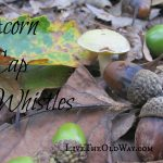 Acorn Cap Whistles – Fun Nature Activity