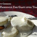 "Thrifty Cooking: Old Fashioned ""Egg Gravy"" Over Toast"