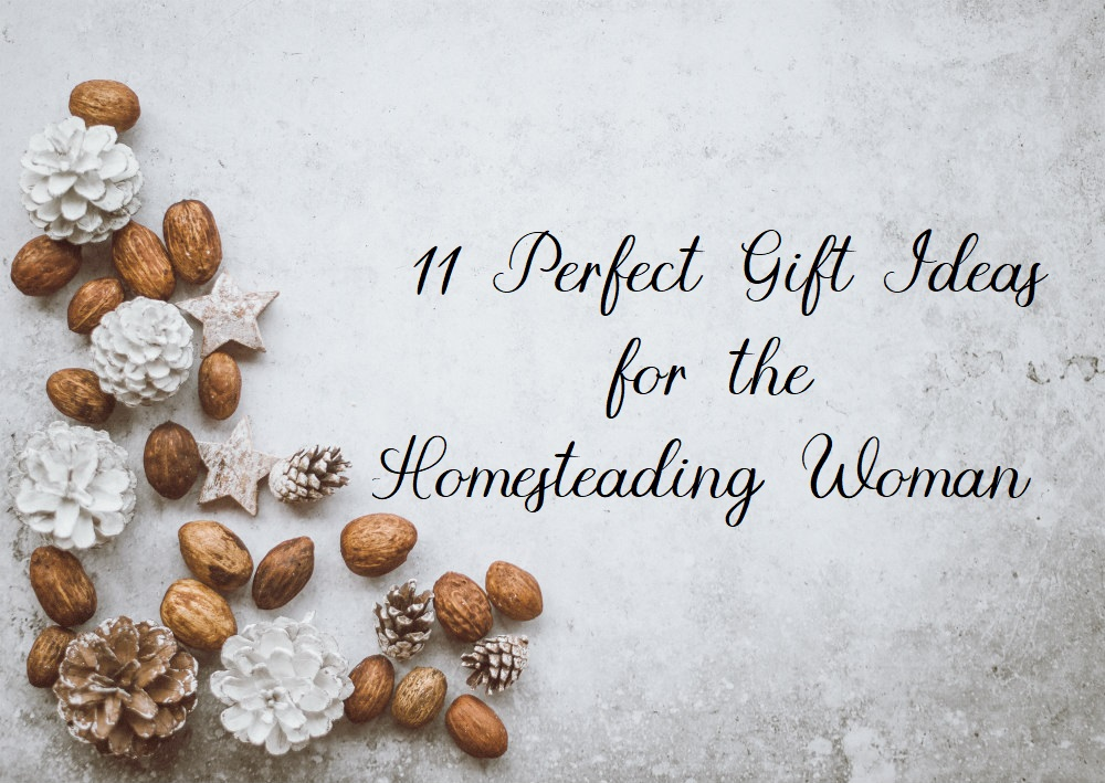 Homestead Blog Hop Feature - Oak Hill Homestead, 11 Perfect Gift Ideas for the Homesteading Woman